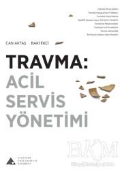 Yeditepe Üniversitesi Yayınevi - Travma: Acil Servis Yönetimi