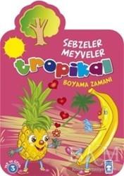 Tropikal Sebzeler Meyveler Boyama Zamanı Bkm Kitap