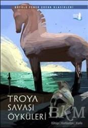 Büyülü Fener Yayınları - Troya Savaşı Öyküleri
