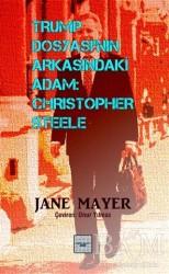 İyidüşün Yayınları - Trump Dosyasının Arkasındaki Adam: Christopher Steele
