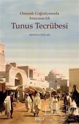 Kitabevi Yayınları - Tunus Tecrübesi - Osmanlı Coğrafyasında Anayasacılık