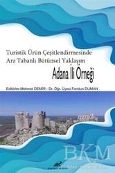 Paradigma Akademi Yayınları - Turistik Ürün Çeşitlendirmesinde Arz Tabanlı Bütünsel Yaklaşım - Adana İli Örneği