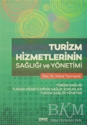 Değişim Yayınları - Ders Kitapları - Turizm Hizmetlerinin Sağlığı ve Yönetimi