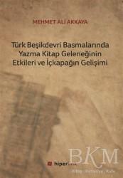 Hiperlink Yayınları - Türk Beşikdevri Basmalarında Yazma Kitap Geleneğinin Etkileri ve İçkapağın Gelişimi
