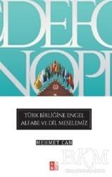 Babıali Kültür Yayıncılığı - Türk Birliğine Engel Alfabe ve Dil Meselemiz