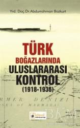 İdeal Kültür Yayıncılık - Türk Boğazlarında Uluslararası Kontrol 1918 - 1936