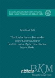 On İki Levha Yayınları - Türk Borçlar Kanunu Bakımından Taşınır Satışında Alıcının Ücretsiz Onarım Ayıbın Giderilmesini İsteme Hakkı