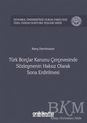 On İki Levha Yayınları - Türk Borçlar Kanunu Çerçevesinde Sözleşmenin Haksız Olarak Sona Erdirilmesi