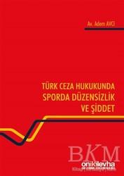 On İki Levha Yayınları - Türk Ceza Hukukunda Sporda Düzensizlik ve Şiddet