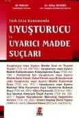 Bilge Yayınevi - Türk Ceza Kanununda Uyuşturucu ve Uyarıcı Madde Suçları