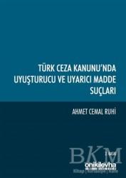 On İki Levha Yayınları - Türk Ceza Kanunu'nda Uyuşturucu ve Uyarıcı Madde Suçları