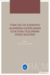 Hiperlink Yayınları - Türk Dili ve Edebiyatı Alanında Hazırlanan Doktora Tezlerinin Dünü Bugünü