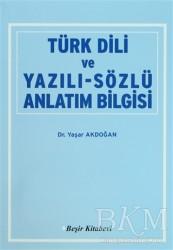 Beşir Kitabevi - Akademik Kitaplar - Türk Dili ve Yazılı-Sözlü Anlatım Bilgisi