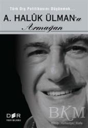 Derin Yayınları - Türk Dış Politikasını Düşünmek - A. Haluk Ülman'a Armağan