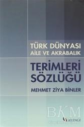 Selenge Yayınları - Türk Dünyası Aile ve Akrabalık Terimleri Sözlüğü