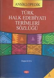 Akçağ Yayınları - Ders Kitapları - Türk Dünyası Ansiklopedik Türk Halk Edebiyatı Kavramları ve Terimleri Sözlüğü