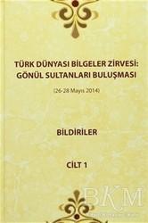 Türk Dünyası Vakfı - Türk Dünyası Bilgeler Zirvesi : Gönül Sultanları Buluşması (26-28 Mayıs 2014) (3 Cilt Takım)
