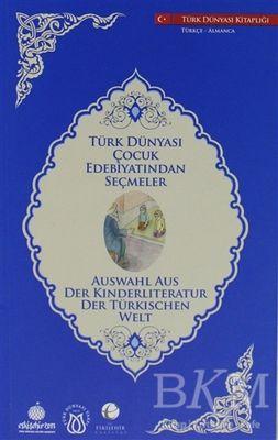 Türk Dünyası Çocuk Edebiyatından Seçmeler (Almanca-Türkçe)