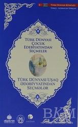 Türk Dünyası Vakfı - Türk Dünyası Çocuk Edebiyatından Seçmeler (Azerbaycan Türkçesi-Türkçe)