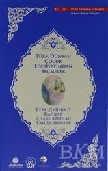 Türk Dünyası Vakfı - Türk Dünyası Çocuk Edebiyatından Seçmeler (Kırgızca-Türkçe)