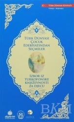 Türk Dünyası Vakfı - Türk Dünyası Çocuk Edebiyatından Seçmeler (Türkçe - Boşnakça)