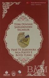 Türk Dünyası Vakfı - Türk Dünyası Şairlerinden Seçmeler (Arnavutça-Türkçe)