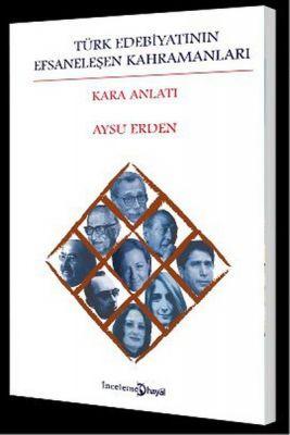 Türk Edebiyatının Efsaneleşen Kahramanları