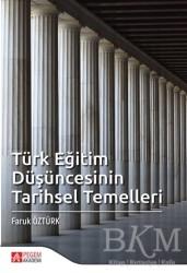 Pegem Akademi Yayıncılık - Akademik Kitaplar - Türk Eğitim Düşüncesinin Tarihsel Temelleri