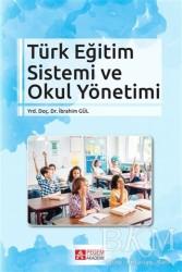 Pegem Akademi Yayıncılık - Akademik Kitaplar - Türk Eğitim Sistemi ve Okul Yönetimi