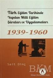 Akademisyen Kitabevi - Türk Eğitim Tarihinde Yapılan Milli Eğitim Şuraları ve Uygulamaları 1939 - 1960