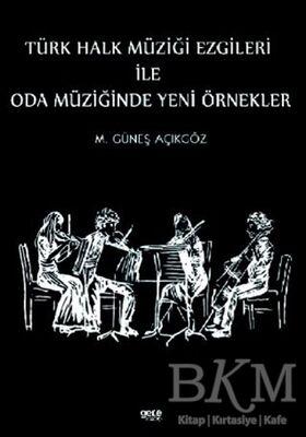 Türk Halk Müziği Ezgileri İle Oda Müziğinde Yeni Örnekler