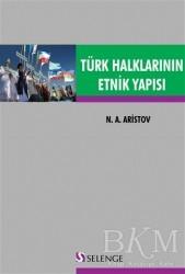 Selenge Yayınları - Türk Halklarının Etnik Yapısı