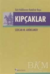 Selenge Yayınları - Türk Halklarının Katalizör Boyu Kıpçaklar