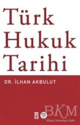 Timaş Yayınları - Türk Hukuk Tarihi