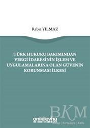 On İki Levha Yayınları - Türk Hukuku Bakımından Vergi İdaresinin İşlem ve Uygulamalarına Olan Güvenin Korunması İlkesi