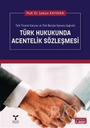 Umuttepe Yayınları - Türk Hukukunda Acentelik Sözleşmesi