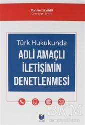 Adalet Yayınevi - Türk Hukukunda Adli Amaçlı İletişimin Denetlenmesi