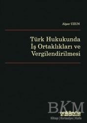 On İki Levha Yayınları - Türk Hukukunda İş Ortaklıkları ve Vergilendirilmesi