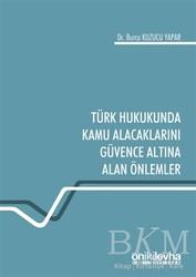 On İki Levha Yayınları - Türk Hukukunda Kamu Alacaklarını Güvence Altına Alan Önlemler