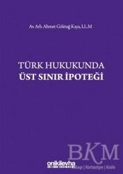 On İki Levha Yayınları - Türk Hukukunda Üst Sınır İpoteği