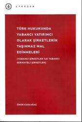 Lykeion Yayınları - Türk Hukukunda Yabancı Yatırımcı Olarak Şirketlerin Taşınmaz Mal Edinmeleri