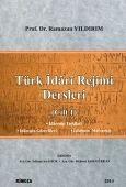 Türk İdari Rejimi Dersleri Cilt:1