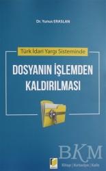 Adalet Yayınevi - Türk İdari Yargı Sisteminde Dosyanın İşlemden Kaldırılması