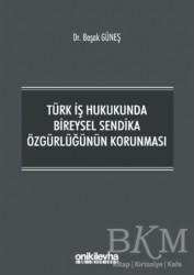 On İki Levha Yayınları - Türk İş Hukukunda Bireysel Sendika Özgürlüğünün Korunması