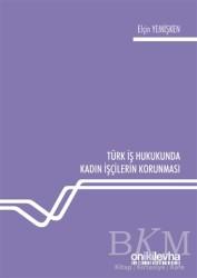 On İki Levha Yayınları - Türk İş Hukukunda Kadın İşçilerin Korunması