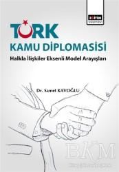 Eğitim Yayınevi - Ders Kitapları - Türk Kamu Diplomasisi: Halkla İlişkiler Eksenli Model Arayışları