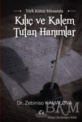 Cağaloğlu Yayınevi - Türk Kültür Mirasında Kılıç ve Kalem Tutan Hanımlar