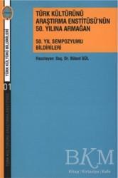 Türk Kültürünü Araştırma Enstitüsü - Türk Kültürünü Araştırma Enstitüsü'nün 50. Yılına Armağan