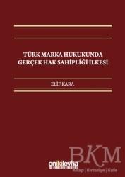 On İki Levha Yayınları - Türk Marka Hukukunda Gerçek Hak Sahipliği İlkesi