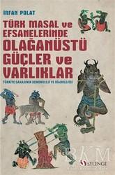 Selenge Yayınları - Türk Masal ve Efsanelerinde Olağanüstü Güçler ve Varlıklar
